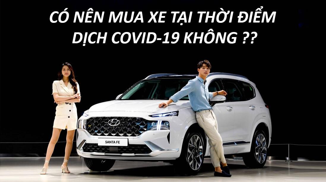 Có nên mua xe Hyundai vào thời điểm dịch Covid-19 không
